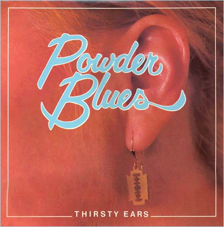 Powder Blues Thirsty Ears